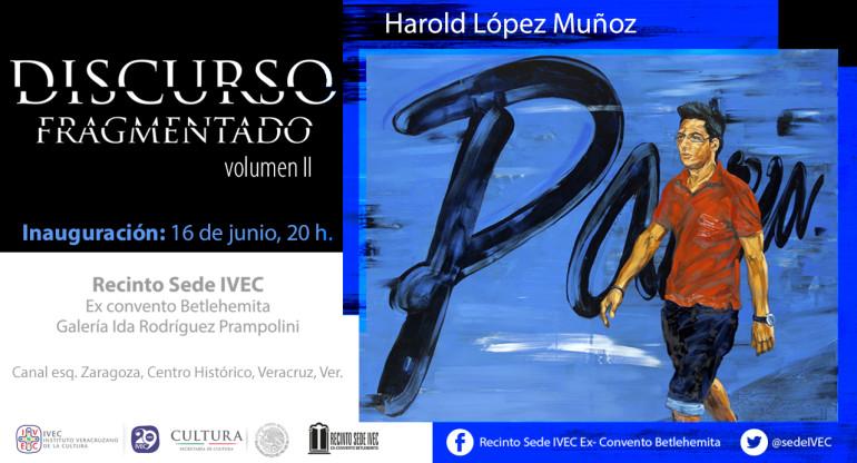 Invitación Discurso Fragmentado Vol. II Recinto Sede IVEC, Veracruz, México 2016.